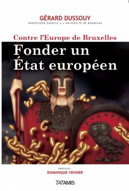 Couverture Fonder un état européen par le Professeur Dussouy